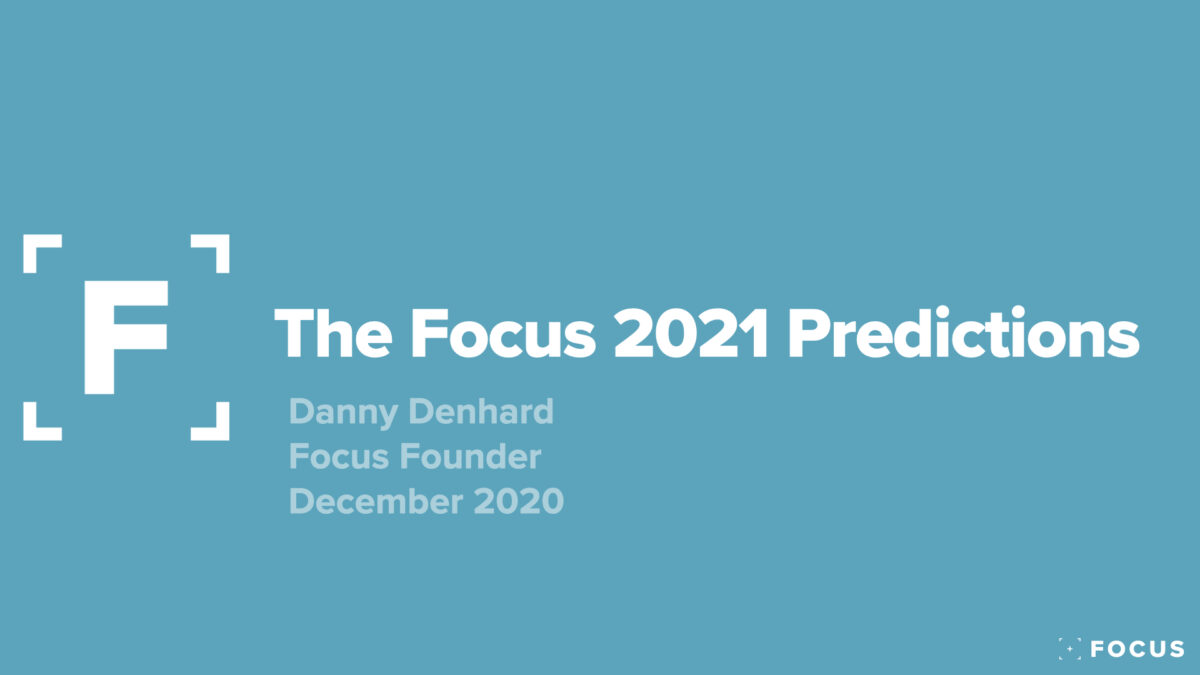 The Focus 2021 Predictions
