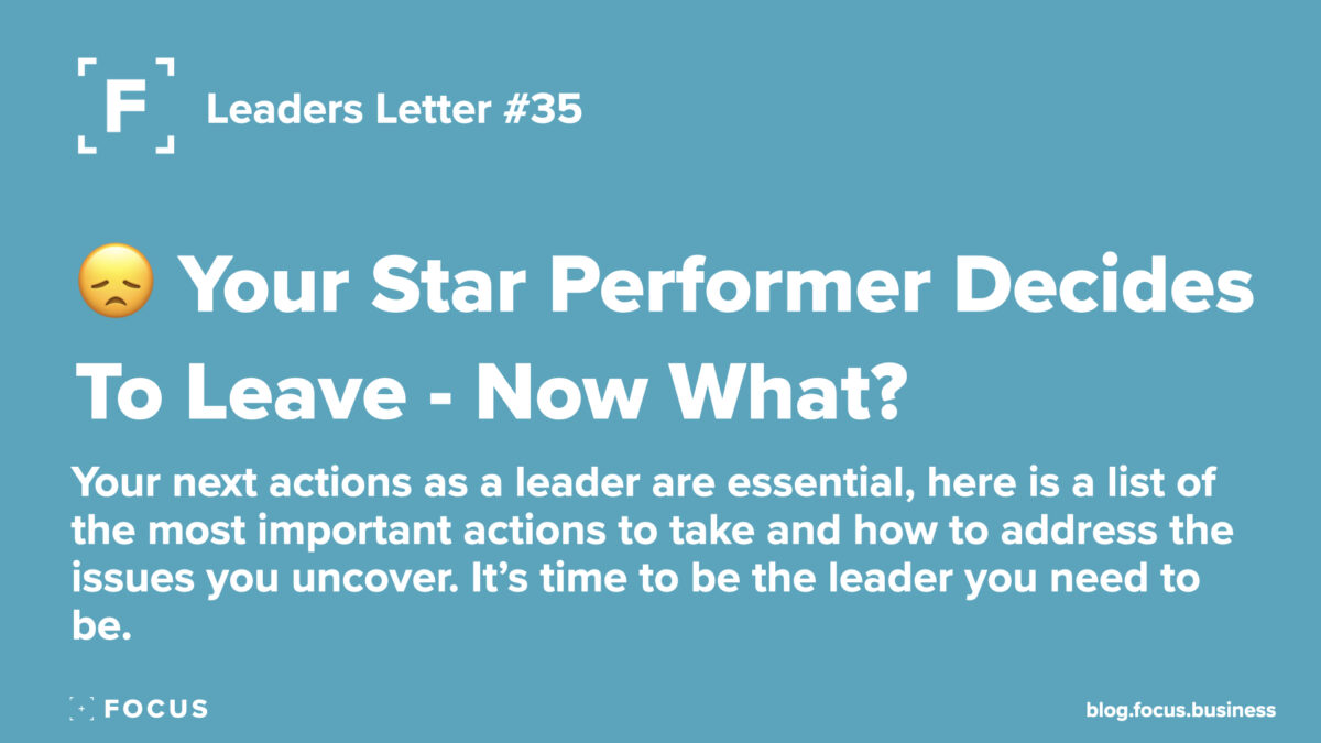 Leaders Letter 35 - your star performer decides to leave now what