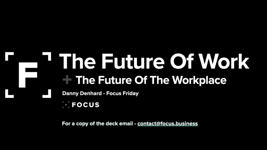 The-Future-Of-Work-The-Workplace-Focus-Friday