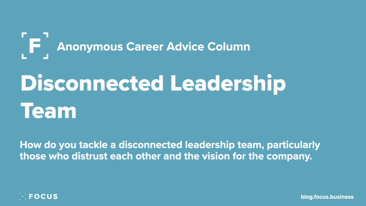 Disconnected Leadership Team