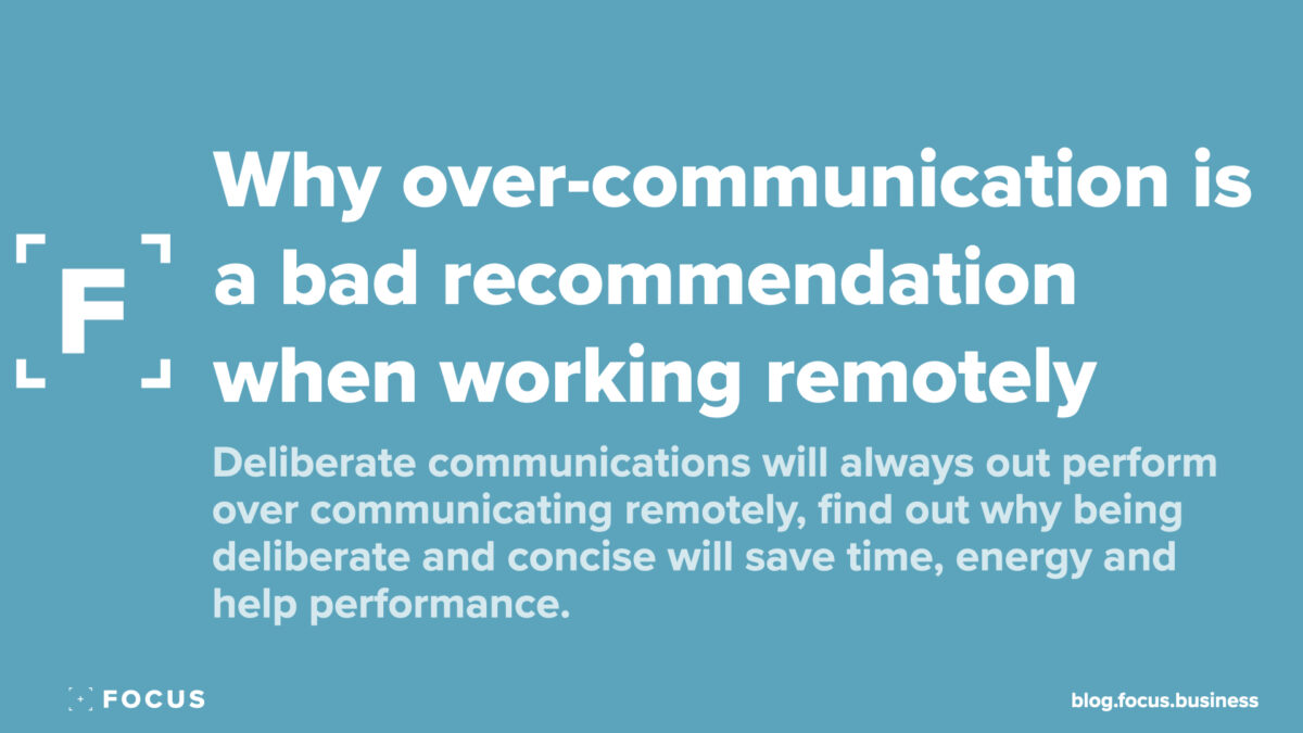 Why over-communication is a bad recommendation when working remotely