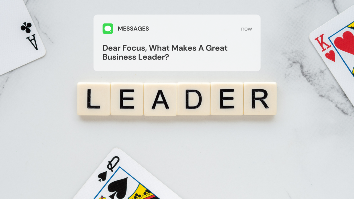 What Makes A Great Business Leader?