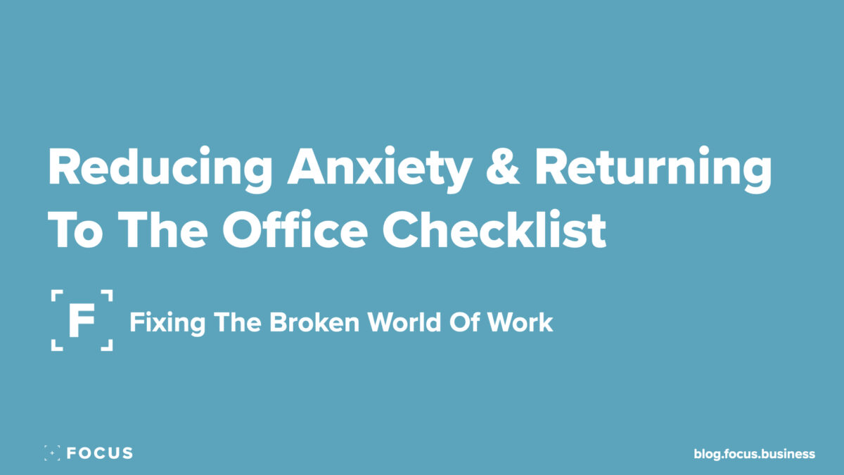 Reducing Anxiety & Returning To The Office Checklist