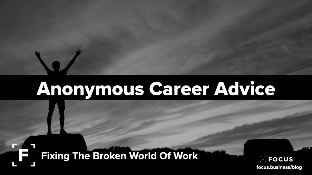 Anonymous Career Advice Friday Focus