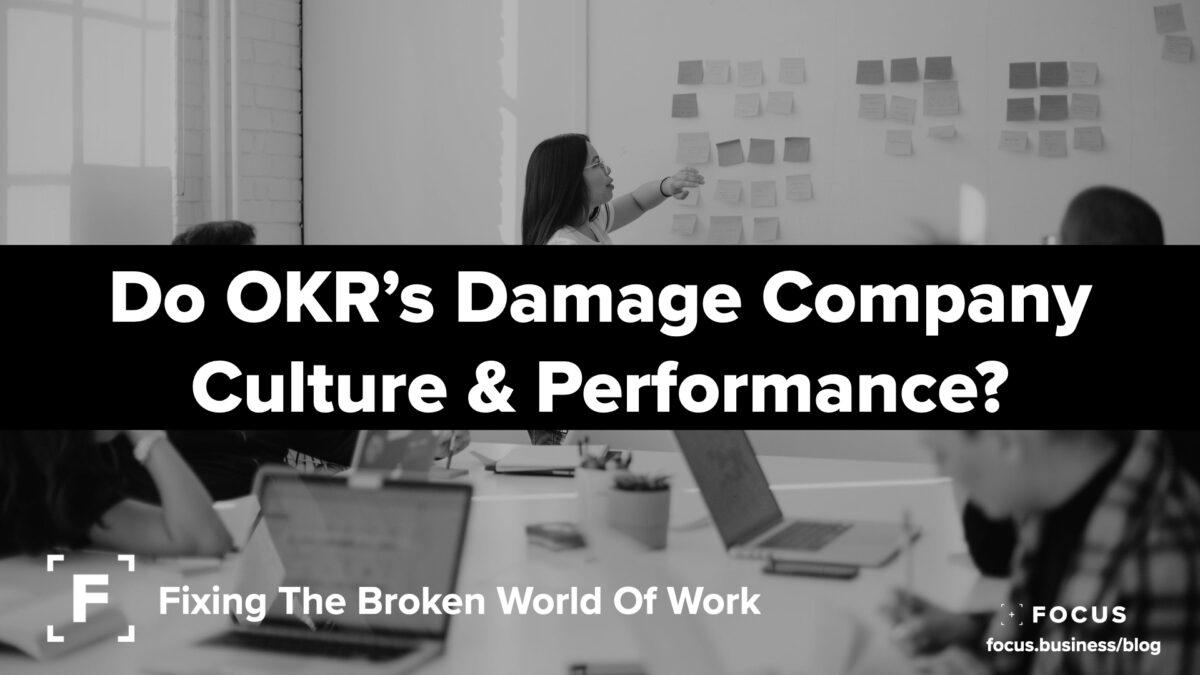 Do OKR's Damage Company Culture & Performance?