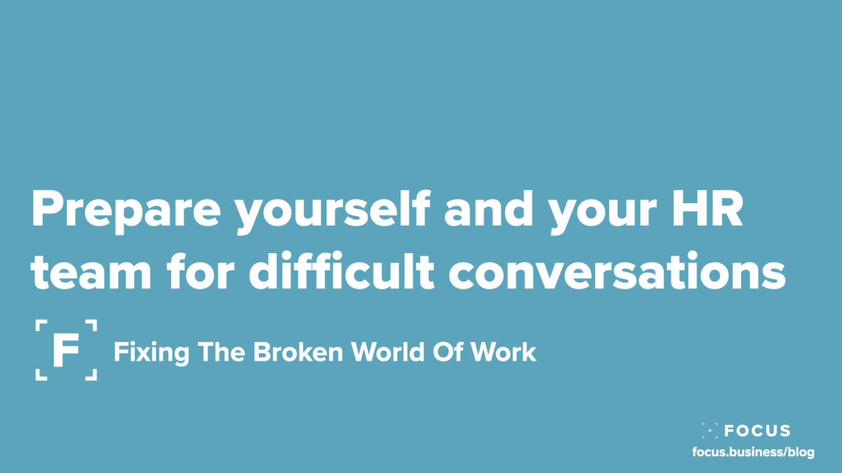 Prepare yourself and your HR team for difficult conversations