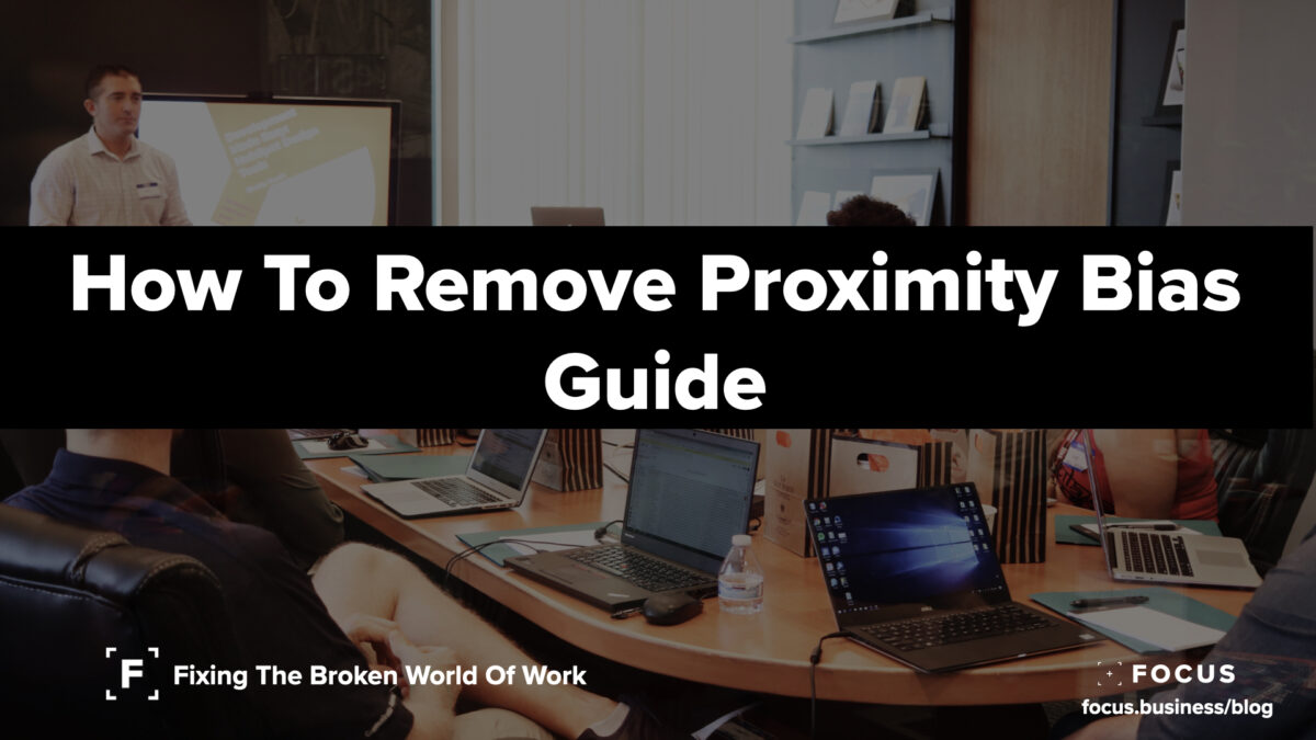 How To Remove Proximity Bias Guide