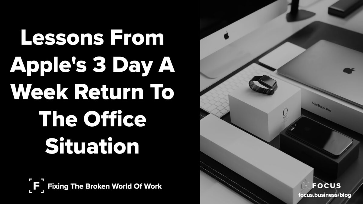 Lessons From Apple's 3 Day A Week Return To The Office Situation
