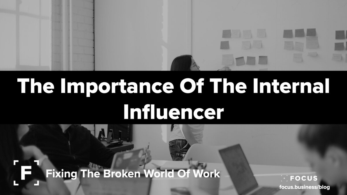 the importance of the internal influencer
