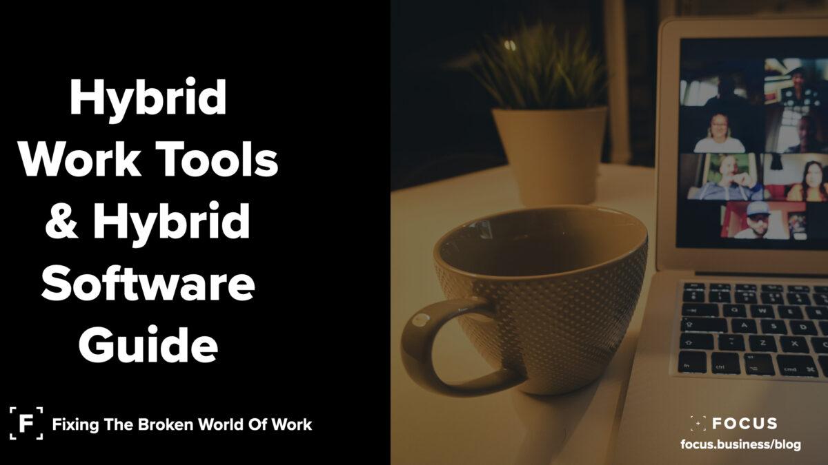 Hybrid Work Tools & Hybrid Software