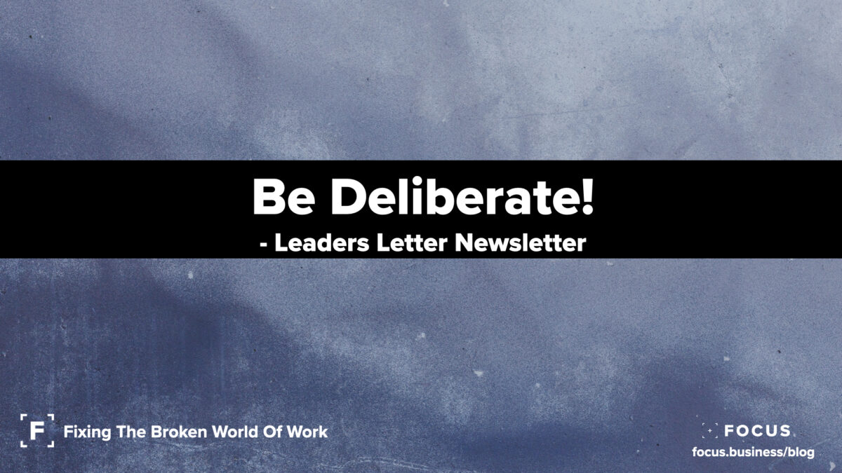 Be deliberate leaders letter