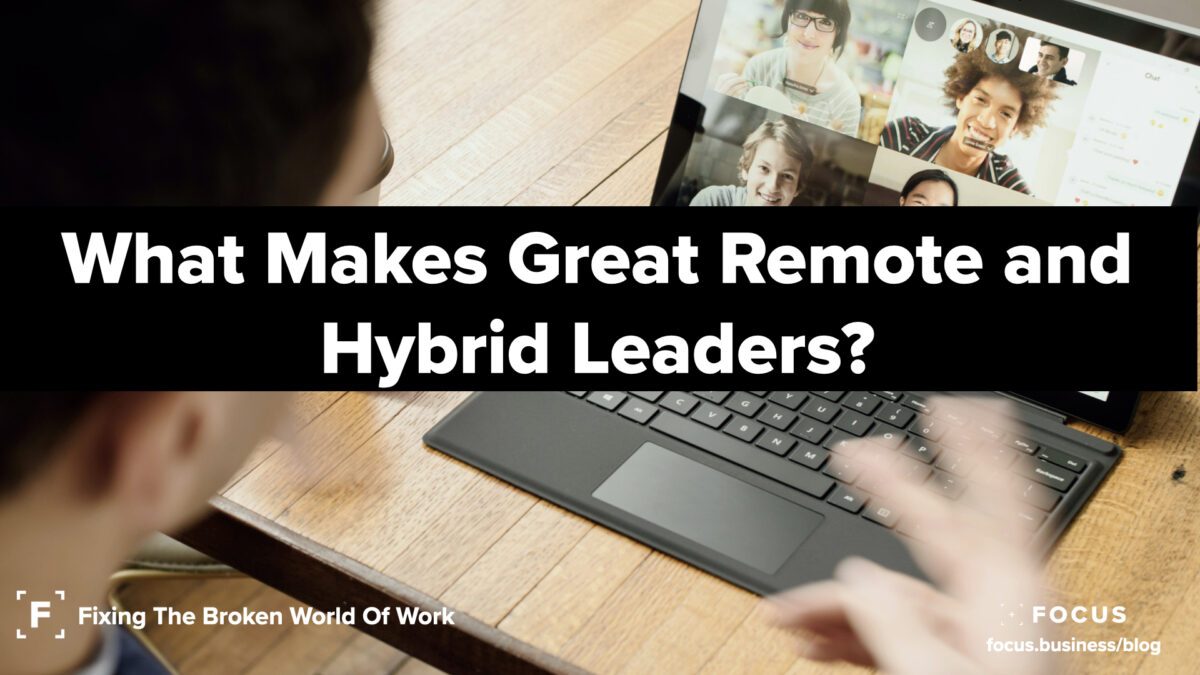 what makes great hybrid managers and remote leaders