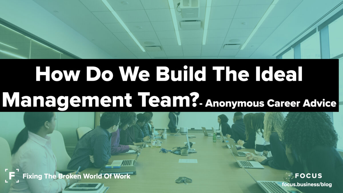 How do we build the ideal management team?