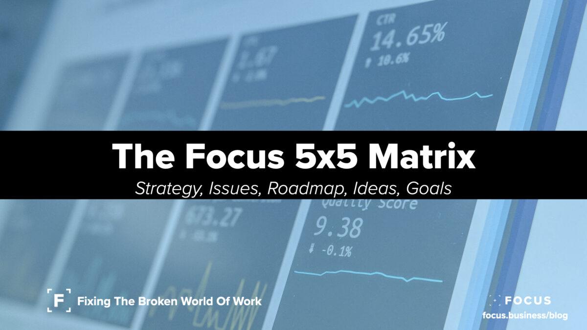 the focus 5x5 matrix
