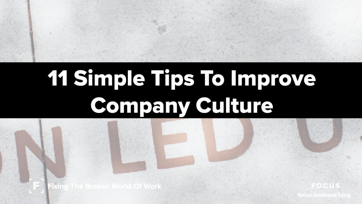 11 Simple Tips To Improve Company Culture