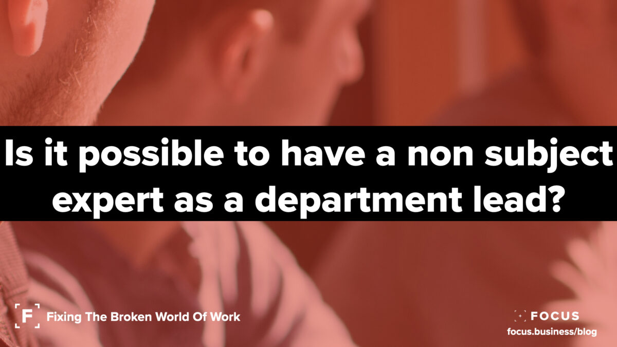 Is it possible to have a non subject expert as a department lead?