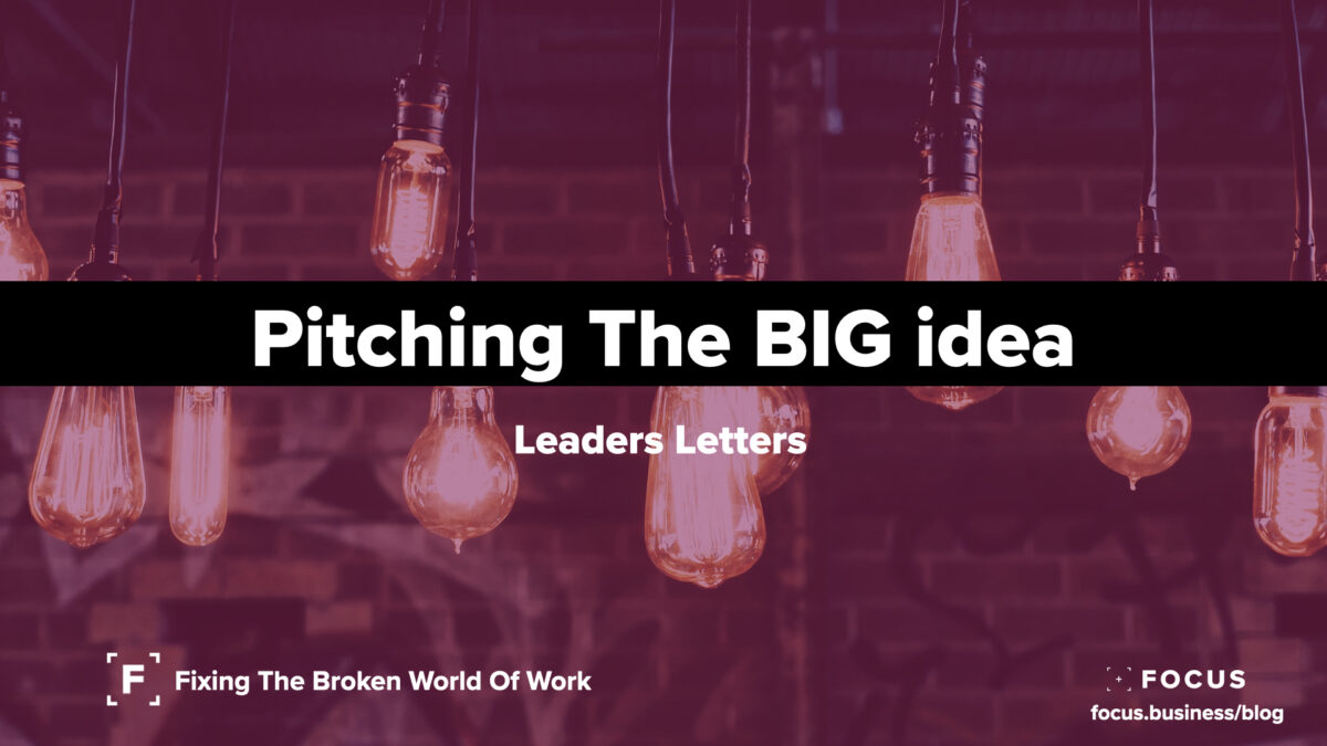 Pitching The Big Idea - Leaders Letter 70